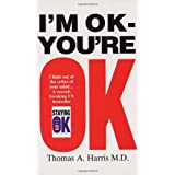 I'm Ok, You're Okby Thomas A. Harris