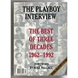 The Playboy Interview: The Best of 3 Decades 1962-1992