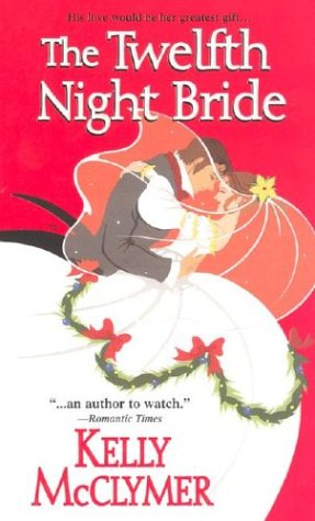 The Twelfth Night Bride (Zebra Historical Romance), KELLY MCCLYMER
