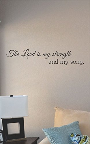 The Lord Is My Strength And My Song. Vinyl Wall Art Decal Sticker front-824005