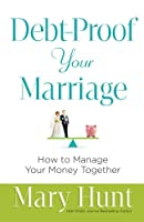 Debt-Proof Your Marriage: How to Manage Your Money Together Front Cover