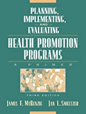 Planning Implementing and Evaluating Health Promotion Programs A Primer by James F. McKenzie