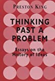 img - for Thinking Past a Problem: Essays on the History of Ideas book / textbook / text book