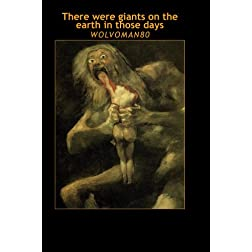 There were giants on the earth in those days