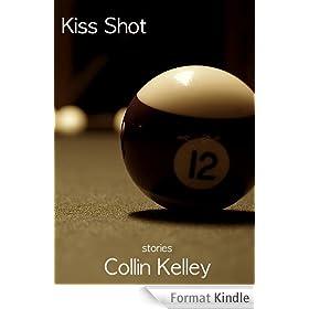 Kiss Shot: Stories (English Edition)