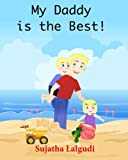 Children s Book: My Daddy is the best: Daddy book for children. Bedtime reading book for kids. Bedtime story book. Children s Picture book. Read aloud ... early readers : childrens books) (Volume 7)