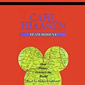 Team Rodent: How Disney Devours the World   [Carl Hiaasen]