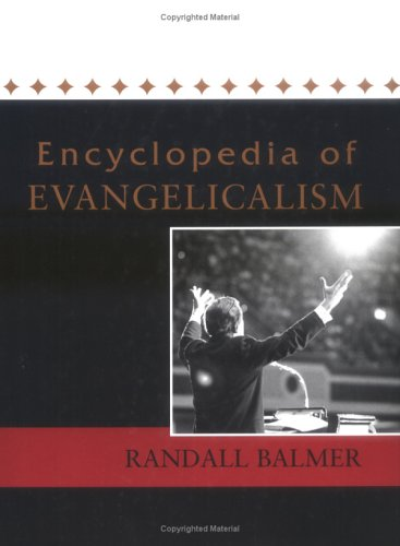 Encyclopedia of Evangelicalism, RANDALL BALMER