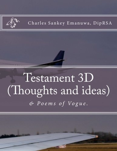 Testament 3D (Thoughts and ideas): & Poems of Vogue. PDF