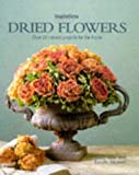Dried Flowers: Over 20 Natural Projects for the Home (Inspirations Series) (1859675352) by Ellis, Kally