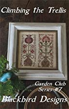Climbing The Trellis - Garden Club #7 Cross…