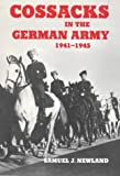 Cossacks in the German Army 1941-1945 (Cass Series on Politics and Military Affairs in the Twentieth Century)