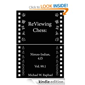 ReViewing Chess: Nimzo-Indian, 4.f3, Vol. 99.1 (ReViewing Chess: Openings)