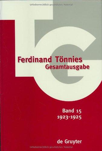 Ferdinand Tönnies Gesamtausgabe, TG Band 15, 1923-1925: Innere Kolonisation in Preußen, Soziologische Studien und Kritiken. Erste Sammlung, Schriften 1923