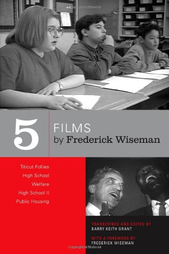 Five Films by Frederick Wiseman: Titicut Follies, High School, Welfare, High School II, Public Housing
