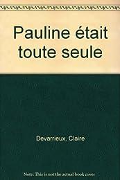 Pauline était toute seule