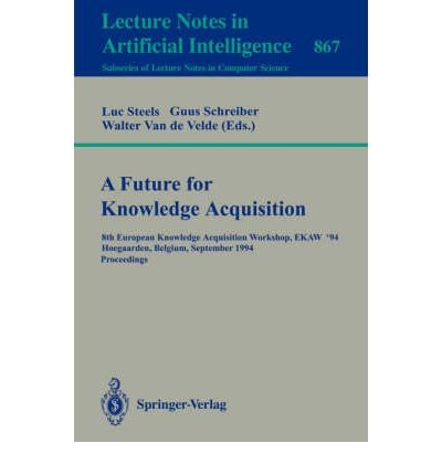 a-future-for-knowledge-acquisition-8th-european-knowledge-acquisition-workshop-ekaw-94-hoegaarden-be