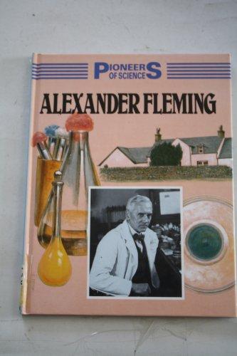 Alexander Fleming (Pioneers of Science)