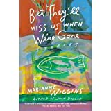 Bet They'll Miss Us When We're Gone: Stories (0060921641) by Wiggins, Marianne