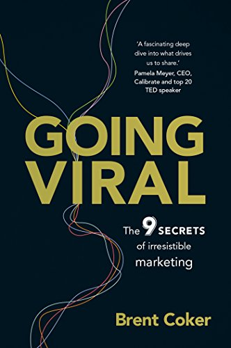 Brent Coker - Going Viral: The 9 secrets of irresistible marketing