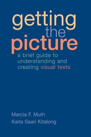 Getting the Picture: A Brief Guide to Understanding and...