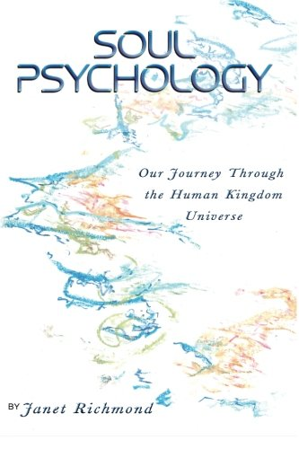 Soul Psychology: Our Journey Through the Human Kingdom Universe