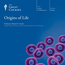 Origins of Life  by The Great Courses, Robert M. Hazen Narrated by Professor Robert M. Hazen
