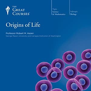 Origins of Life | [The Great Courses, Robert M. Hazen]
