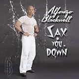 Sax You Down ~ Alfonzo Blackwell
