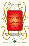 The Penny Pincher's Passport to Luxury Travel: The Art of Cultivating Preferred Customer Status (Travelers' Tales)