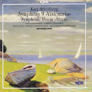 "Kurt Atterberg: Symphony No. 9 ""Visionaria""; Symphonic Poem ""Älven"""