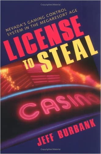 License To Steal: Nevada'S Gaming Control System In The Megaresort Age (Gambling Studies Series) written by Jeff Burbank