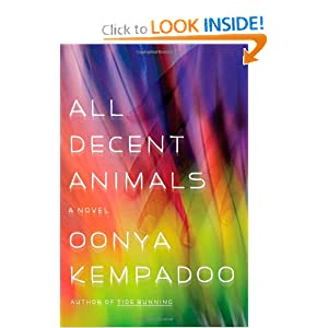 All Decent Animals: A Novel Oonya Kempadoo
