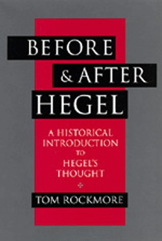 Before and After Hegel: A Historical Introduction to Hegel's Thought