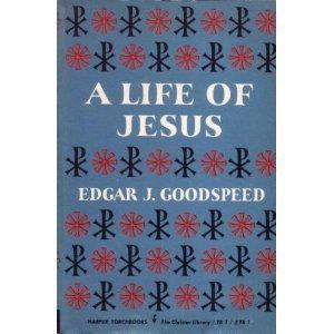 A Life of Jesus, Edgar J. Goodspeed