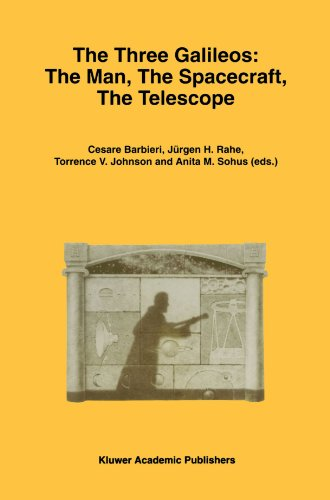 The Three Galileos: The Man, The Spacecraft, The Telescope (Astrophysics and Space Science Library)
