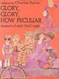 Glory, Glory, How Peculiar (0133573923) by Charles Keller