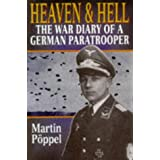 Heaven and Hell: The War Diary of a German Paratrooperby Martin Poppel