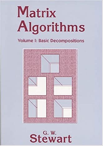 Matrix Algorithms: Volume 1, Basic Decompositions