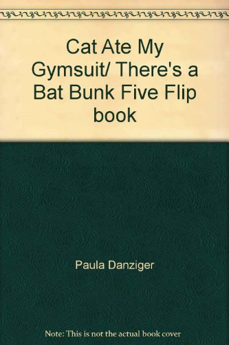 The Cat Ate My Gymsuit / There's a Bat in Bunk Five (Flip Book)