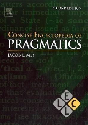 Concise Encyclopedia of Pragmatics, Second Edition (Concise Encyclopedias of Language and Linguistics)