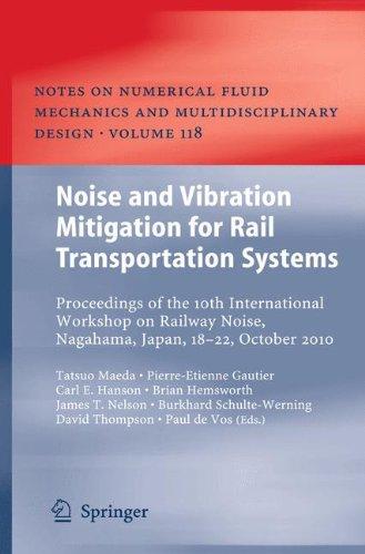 Noise and Vibration Mitigation for Rail Transportation Systems: Proceedings of the 10th International Workshop on Railway Noise, Nagahama, Japan, ... Fluid Mechanics and Multidisciplinary Design)
