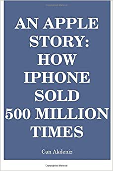 An Apple Story: How IPhone Sold 500 Million Times