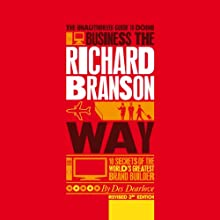 The Unauthorized Guide to Doing Business the Richard Branson Way (       UNABRIDGED) by Des Dearlove Narrated by Tim Bentinck