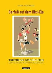 Barfuß auf dem Dixi-Klo - Triathlon-Geschichten vom Kaiserswerther Kenianer