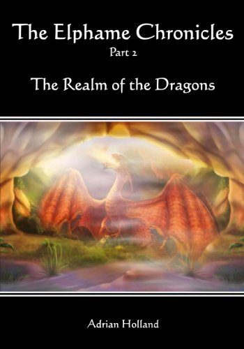 E-book - The Elphame Chronicles - Part 2 - The Realm of the Dragons by Adrian Holland