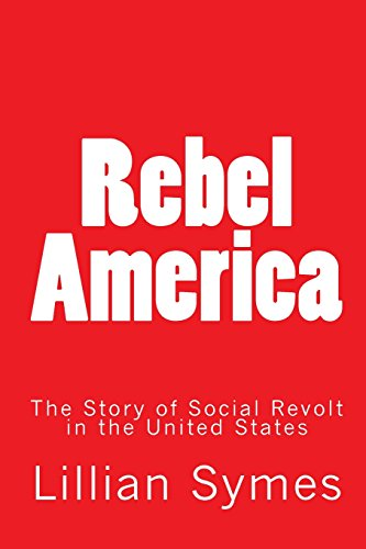 Rebel America: The Story of Social Revolt in the United States
