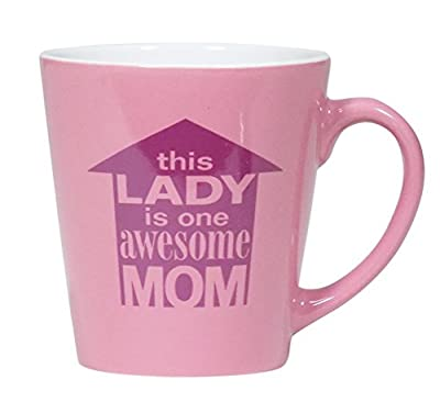 Smart Tart This Lady is One Awesome Mom Mothers Day Mug, 12 oz