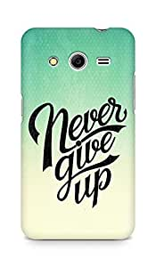 AMEZ never give up Back Cover For Samsung Galaxy Core 2