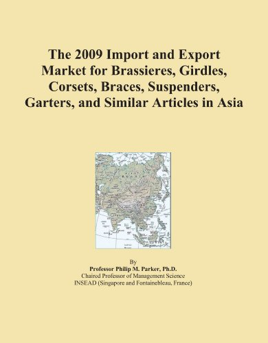 The 2009 Import and Export Market for Brassieres, Girdles, Corsets, Braces, Suspenders, Garters, and Similar Articles in Asia